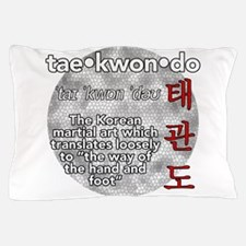 The meaning of TKD Pillow Case