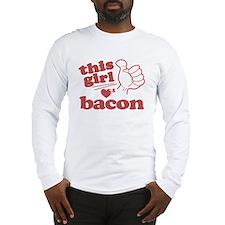 Girl Loves Bacon Long Sleeve T-Shirt
