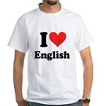 I Love English White T-Shirt