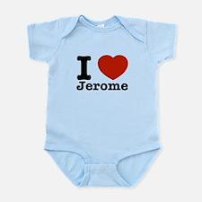 I love Jerome Infant Bodysuit