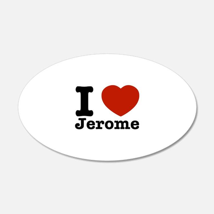 I love Jerome 22x14 Oval Wall Peel