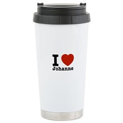I love Johanne Stainless Steel Travel Mug