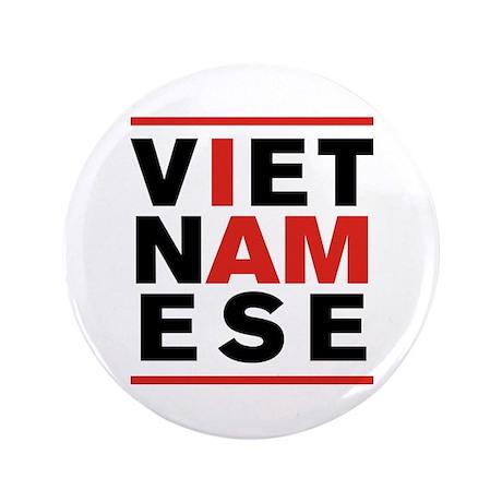 """I AM VIETNAMESE 3.5"""" Button"""