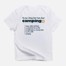 Top 5 things I hate about Camping Infant T-Shirt