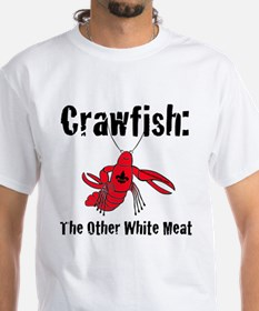 Crawfish, the other white meat Shirt