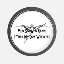 Mud sweat and gears I turn my own wrenchs Wall Clo