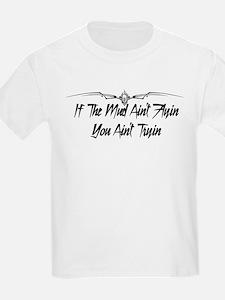If the mud ain't flyin you ain't tryin T-Shirt