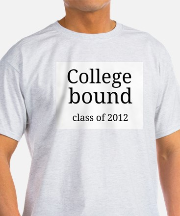 college bound.jpg T-Shirt