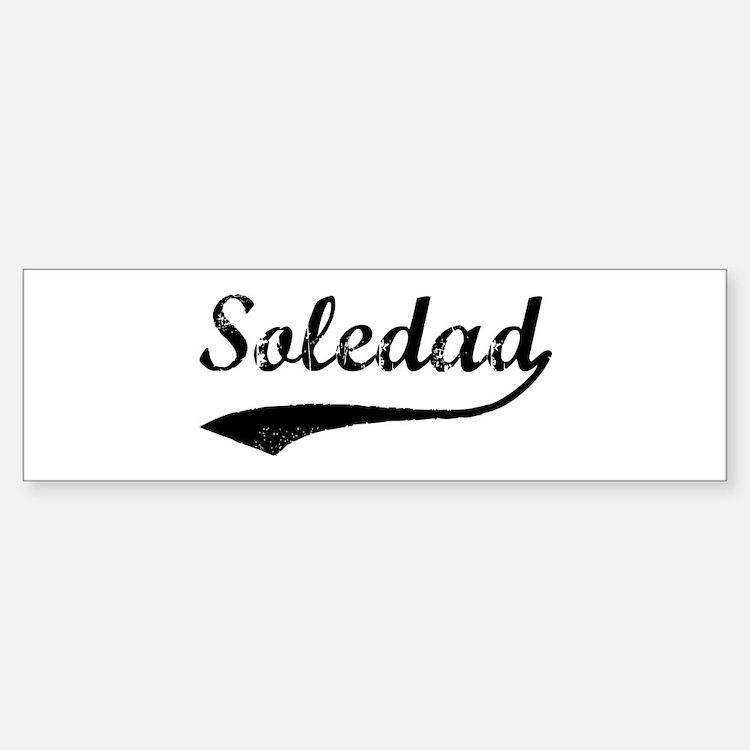 Soledad - Vintage Bumper Bumper Bumper Sticker