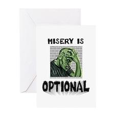 Misery Is Optional ~ jpg 2000x2000.jpg Greeting Ca