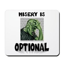 Misery Is Optional ~ jpg 2000x2000.jpg Mousepad