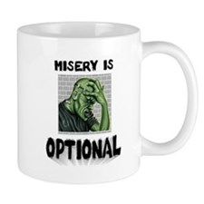 Misery Is Optional ~ jpg 2000x2000.jpg Small Mug