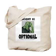 Misery Is Optional ~ jpg 2000x2000.jpg Tote Bag