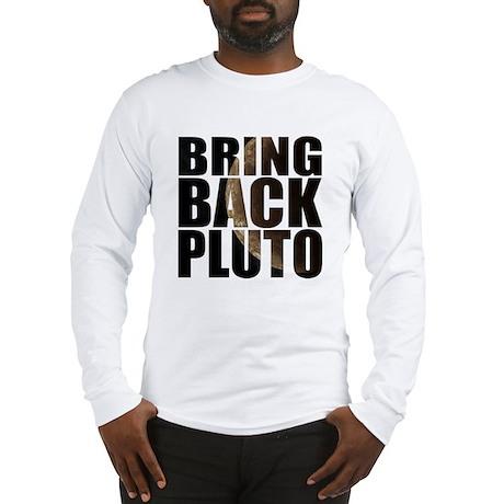 Bring back pluto Long Sleeve T-Shirt