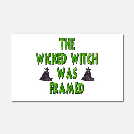 Wicked Witch Was Framed Car Magnet 20 x 12