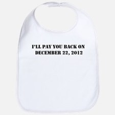 Pay you back on dec 22 2012 Bib