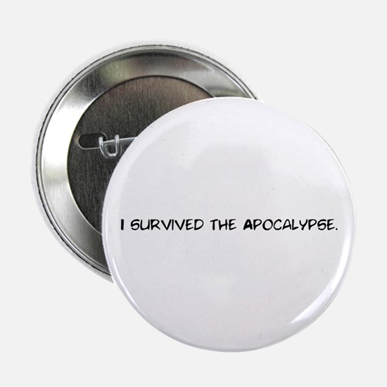 "I survived the apocalypse 2.25"" Button"