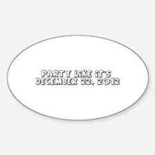 Party like it's 12 22 2012 Decal