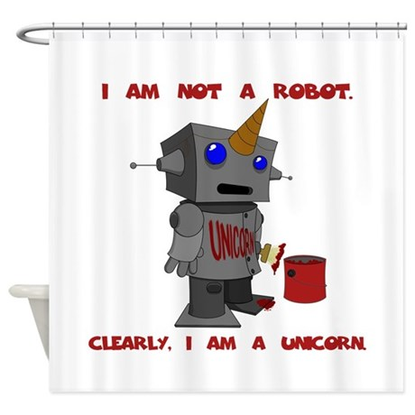 I Am Not A Robot Clearly I Am A Unicorn Shower By