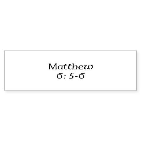matthew 6:5-6 black on white Sticker (Bumper)