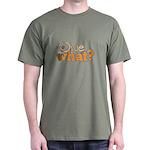 We Owe What? Dark T-Shirt