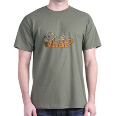 We Owe What? T-Shirt