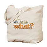 We Owe What? Tote Bag