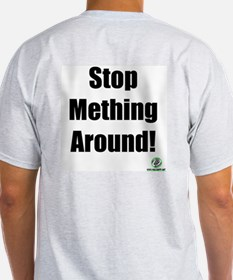 STOP METHING AROUND! (TOOTHLESS TWEAKER T-SHIRTS)