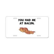 Had Me At Bacon Black.png Aluminum License Plate
