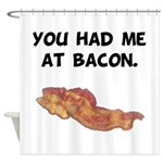 Had Me At Bacon Black.png Shower Curtain