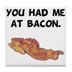 Had Me At Bacon Black.png Tile Coaster