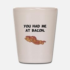 Had Me At Bacon Black.png Shot Glass