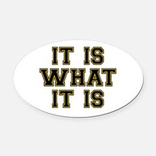 It Is What It Is Black and Gold Oval Car Magnet
