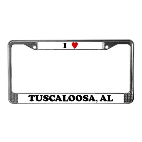 I Love Tuscaloosa License Plate Frame
