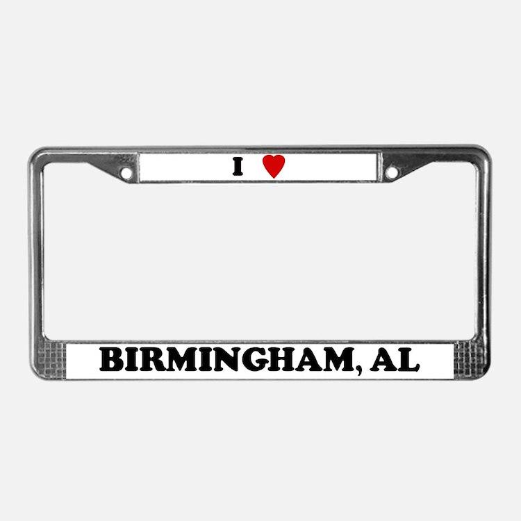 I Love Birmingham License Plate Frame