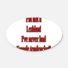Not-a-Lesbian-white.png Oval Car Magnet