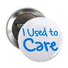 """I Used to Care 2.25"""" Button (10 pack)"""