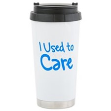 I Used to Care Travel Mug