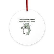 Necessary Koalafications Ornament (Round)