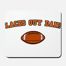 Laces Out Dan! Mousepad