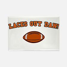 Laces Out Dan! Rectangle Magnet