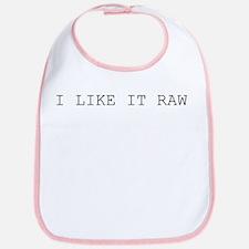 I Like It Raw - Bib