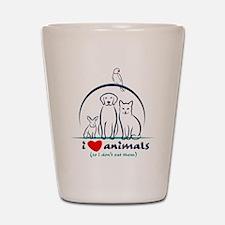 i love animals so i don't eat them Shot Glass