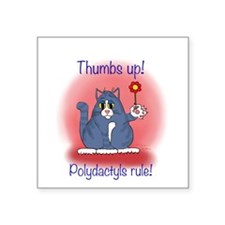 """Polydactyls Rule Square Sticker 3"""" x 3"""""""