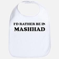 Rather be in Mashhad Bib