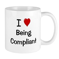 Compliance - I Love Being Compliant Small Mugs