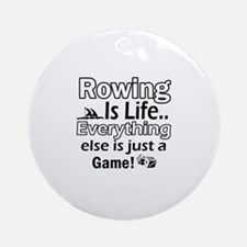 Rowing Is Life Designs Ornament (Round)