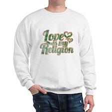 Love is My Religion Sweatshirt