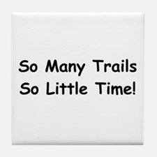So many trails so little time Tile Coaster