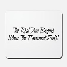 The real fun begins were the pavement ends Mousepa